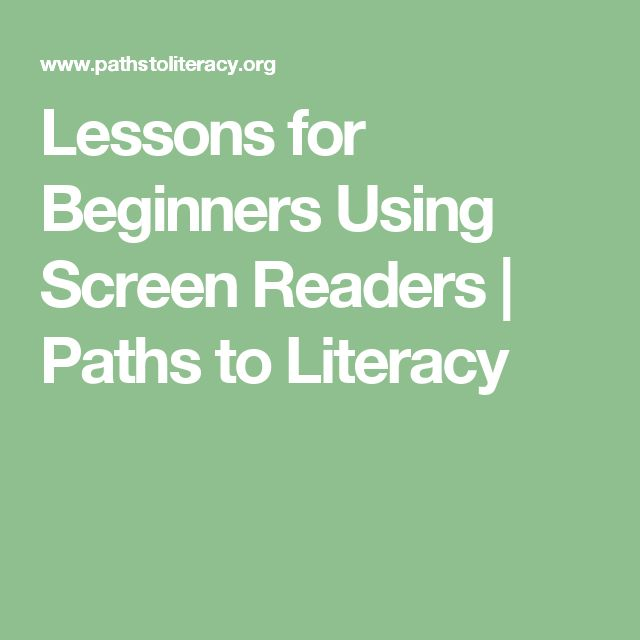Lessons for Beginners Using Screen Readers | Paths to Literacy