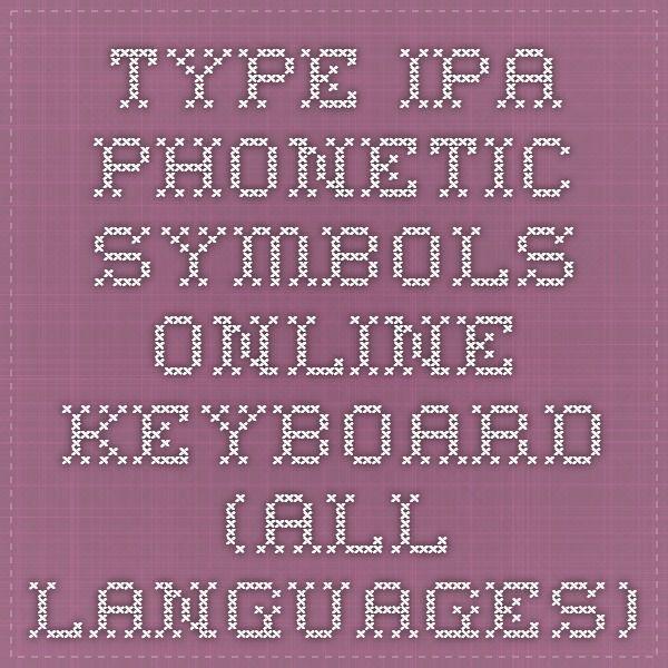 Type IPA phonetic symbols - online keyboard (all languages)