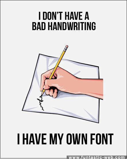 I donBad Handwriting, Laugh, Quotes, Funny Pictures, Chicken Scratch, English Teachers, Humor, Fonts, True Stories