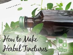 How to Make Herbal Tinctures http://herbsandoilshub.com/how-to-make-herbal-tinctures/ Everything you need to know about making an herbal tincture.
