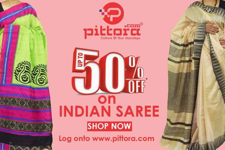 Get Upto 50% Off on Indian sarees.... Choose your best from our Best!! www.pittora.com  #sareeistan #NewDefinationOfSaree #50percentoff #off #Offer #saleupto50off #Sale #sale #handloom #sari #shopping #online_shopping #pittora