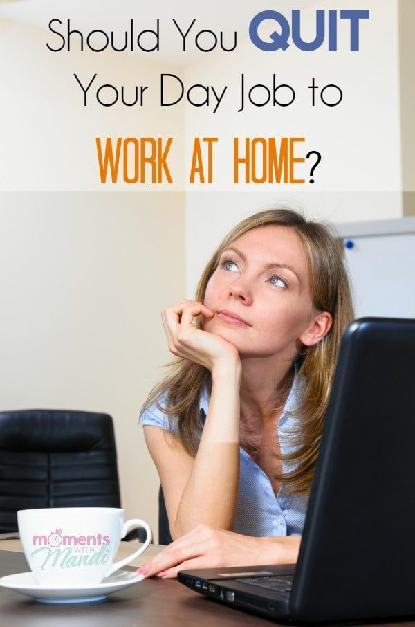 Should You Quit Your Day Job To Work At Home?   Moments With Mandi  Day Job