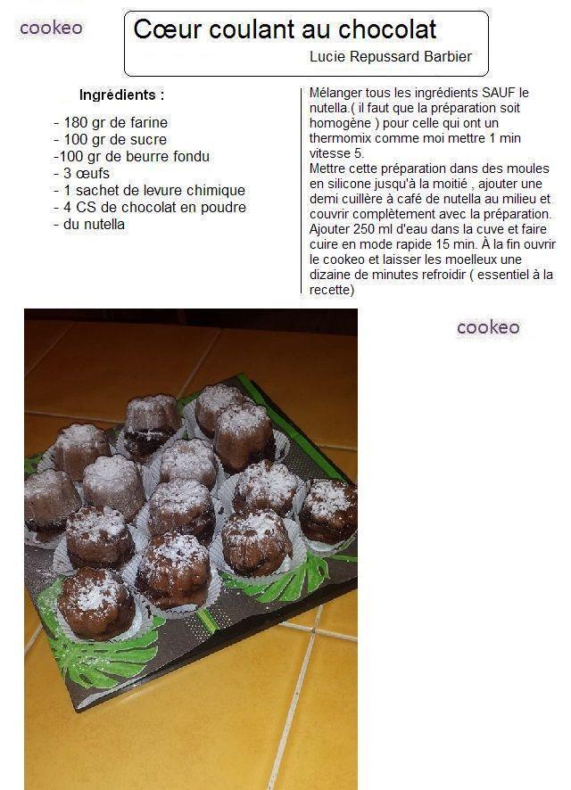 Cœurs coulants au chocolat ! un régal Vous pouvez remplacer le Nutella par de la crème de spéculoos ou de la crème de calissons. Ne laissez que 9 minutes de cuisson si + coulants