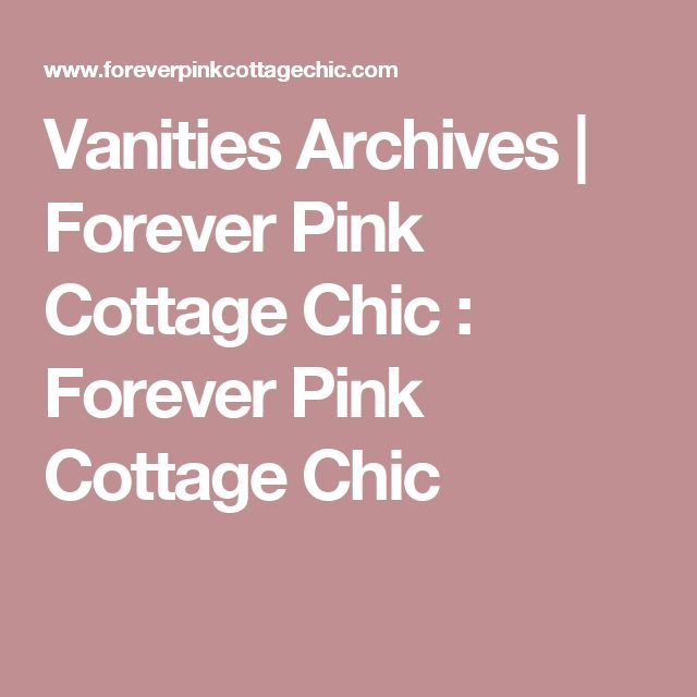 Vanities Archives | Forever Pink Cottage Chic : Forever Pink Cottage Chic
