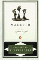 Macbeth / William Shakespeare ; edited by Stephen Orgel.