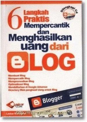 6 Langkah Praktis Mempercantik dan Menghasilkan uang dari Blog