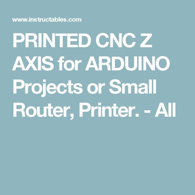PRINTED CNC Z AXIS for ARDUINO Projects or Small Router, Printer. - All