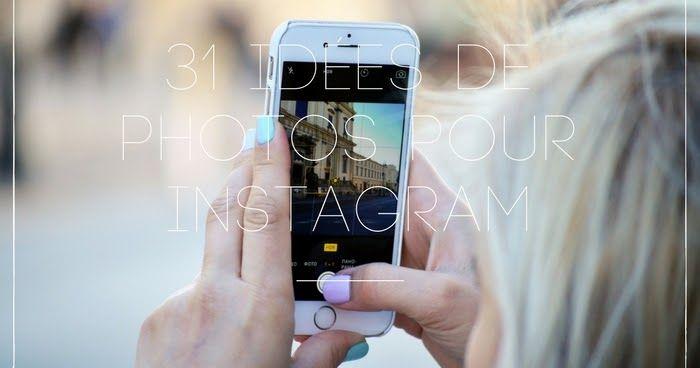 31 idées de photos instagram pour ne jamais manquer d'inspiration !