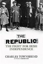 The Republic: The Fight for Irish Independence, 1918-1923 | Reviews in History
