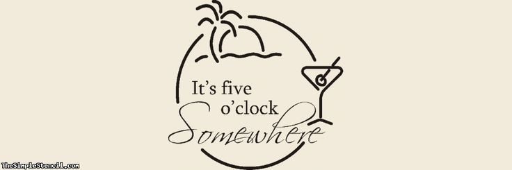 A great way to allow yourself the relaxation time you need no matter what time it is.... because it's always five o'clock somewhere! This vinyl wall lettering design includes a palm tree, setting sun, waves and a martini glass in your choice of up to three colors. ~ from TheSimpleStencil.com, manufacturing vinyl transfers since 2002