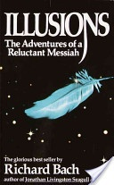 Find yourself in this one: Worth Reading, Richard Bach, Life, Books Worth, Reluctant Messiah, Adventures, Illusions, Favorite Books