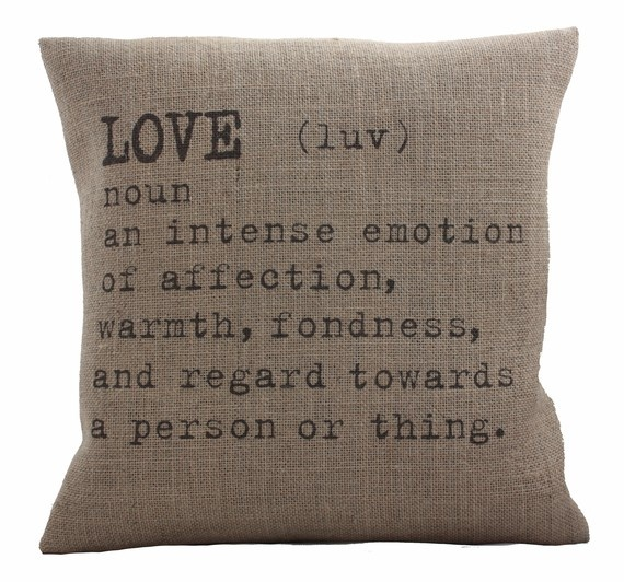 From betsyjarvis Love This pillow cover has the definition for the word Love in a distressed Typewriter Font on a burlap background. $32.99 US