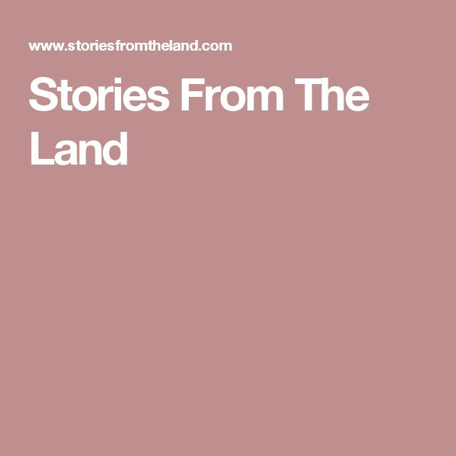 Stories From The Land