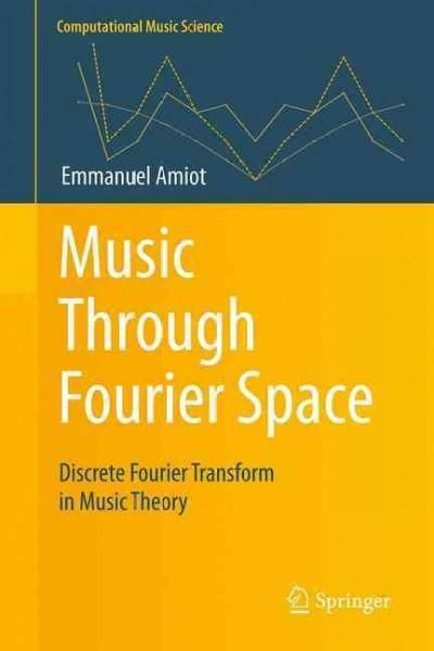 Music Through Fourier Space: Discrete Fourier Transform in Music Theory