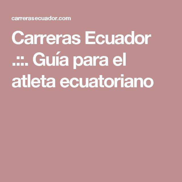 Carreras Ecuador .::. Guía para el atleta ecuatoriano
