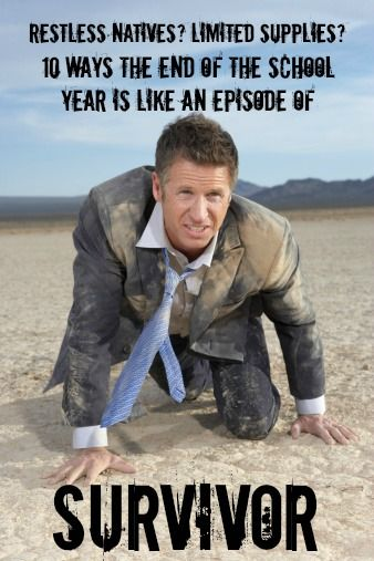 "Why the End of the School Year is Like an Episode of ""Survivor"" #weareteachers"