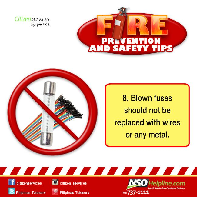 Fire Prevention Safety Tips 8: Blown fuses should not be replaced with wires or…
