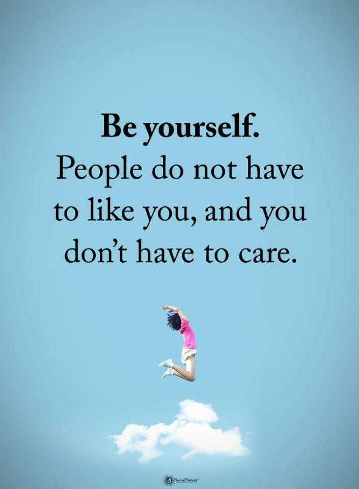 Be Yourself Quotes | Be yourself. People do not have to like you