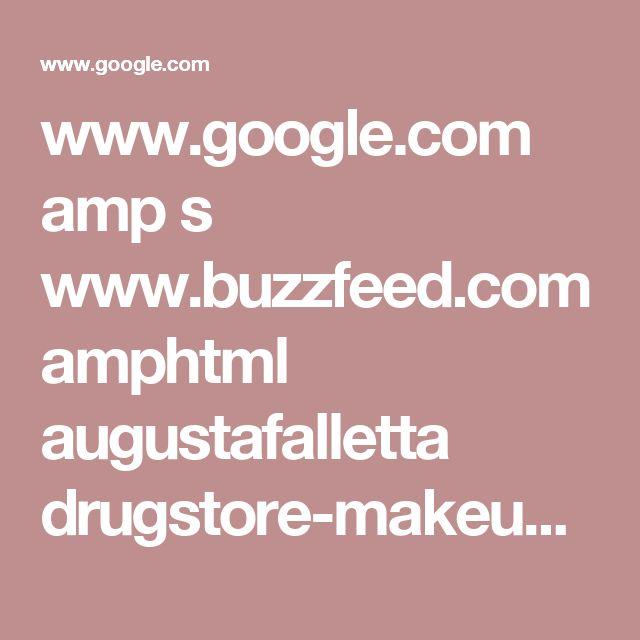 www.google.com amp s www.buzzfeed.com amphtml augustafalletta drugstore-makeup-dupes