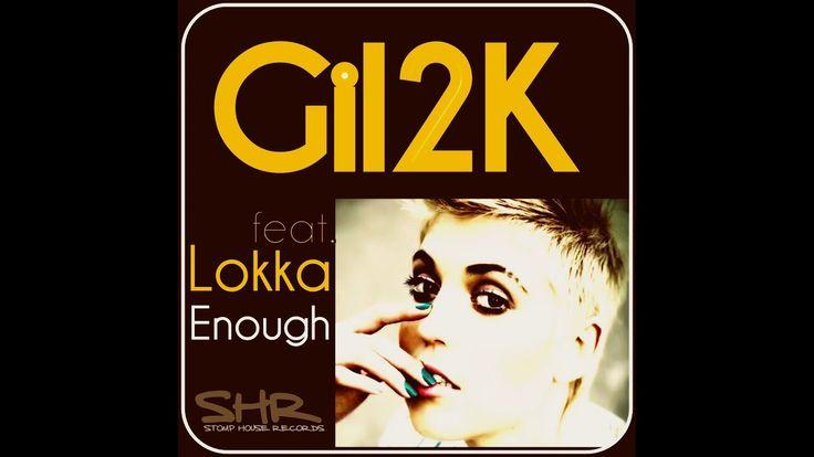 Gil2K - feat. Lokka - Enough / Maxi single /