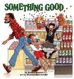 Something Good Book by Robert Munsch | Trade Paperback | chapters.indigo.ca