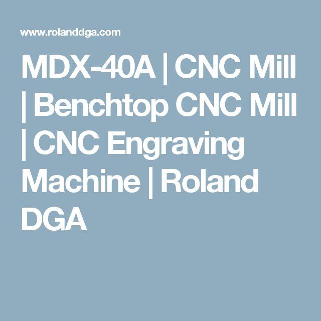 MDX-40A   CNC Mill   Benchtop CNC Mill   CNC Engraving Machine   Roland DGA