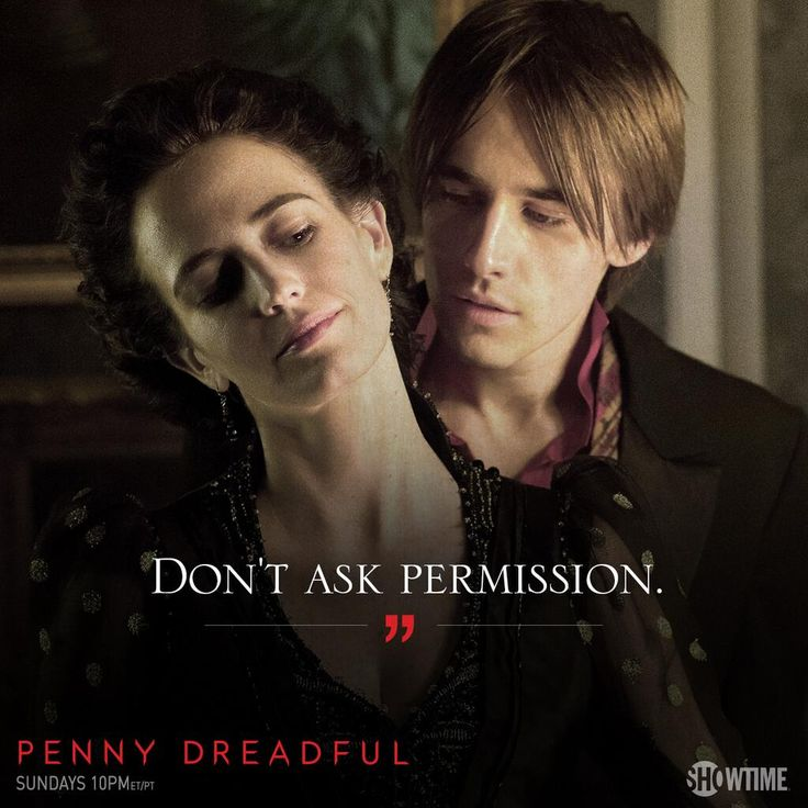 Penny Dreadful my love of the series! As creepy as it may be.