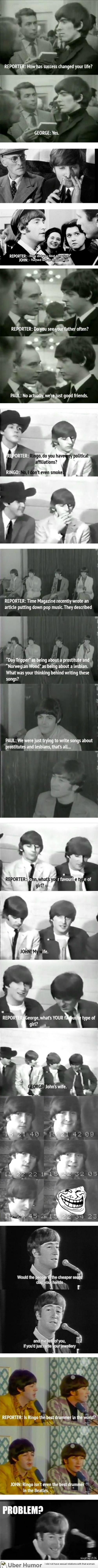 I'm not even a beatles fan, but these are some witty responses.  Sarcasm At Its Finest