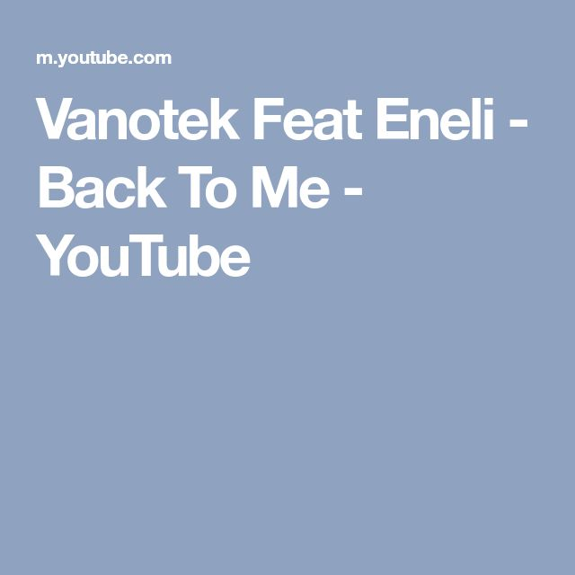Vanotek Feat Eneli - Back To Me - YouTube