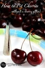How to Pit Cherries without a cherry pitter!