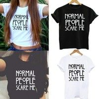 Wish | Normal People Scare Me Letter Print Women T Shirt American Horror Story Lady Cotton Casual Funny White Black Tops Tee