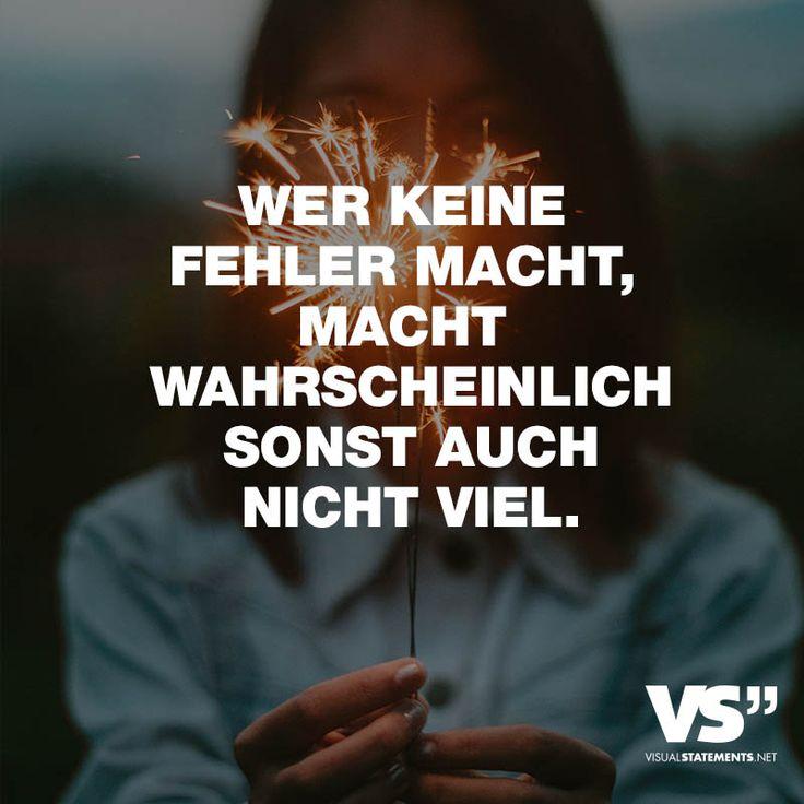"""Visual Statements®️️ Sprüche/ Zitate/ Quotes/ Leben/ """"WER KEINE FEHLER MACHT, MACHT WAHRSCHEINLICH SONST AUCH NICHT VIEL."""""""