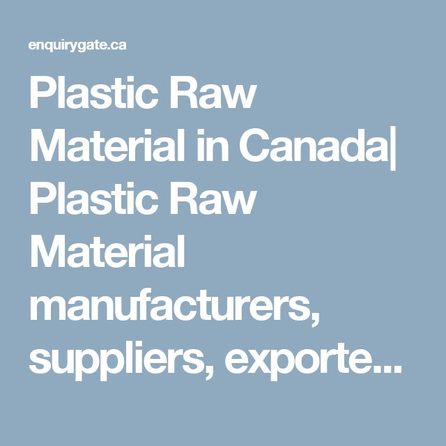 Plastic Raw Material in Canada| Plastic Raw Material manufacturers, suppliers, exporters, importers, dealers, suppliers in Canada
