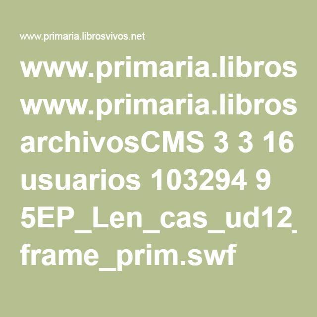 www.primaria.librosvivos.net archivosCMS 3 3 16 usuarios 103294 9 5EP_Len_cas_ud12_VerboTieM frame_prim.swf