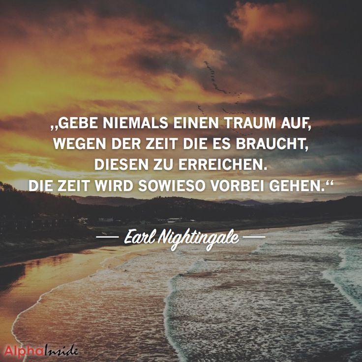 """JETZT FÜR DEN DAZUGEHÖRIGEN ARTIKEL ANKLICKEN!------------------------""""Gebe niemals einen Traum auf, wegen der Zeit die es braucht, diesen zu erreichen. die zeit wird sowieso vorbei gehen."""" - Earl Nightingale"""