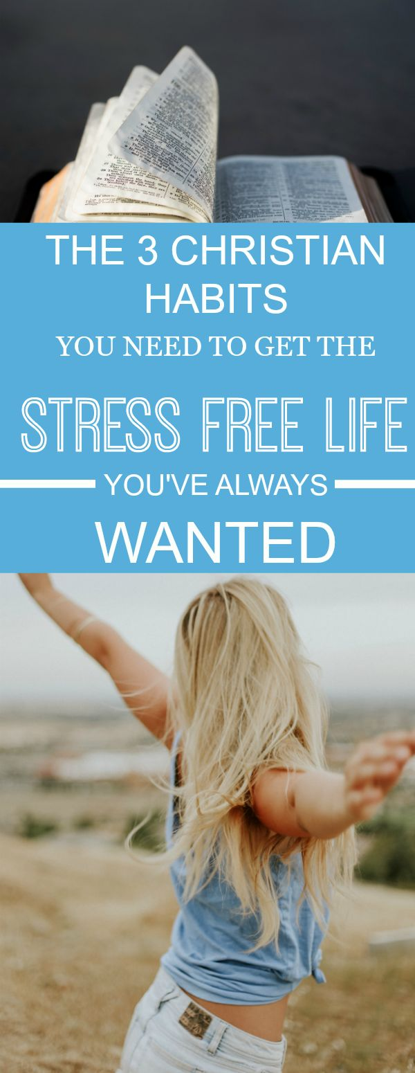I Totally LOVED this! I'm SO glad I found these 3 Christian habits to take ALL of my stress away! God is the ONLY one who can take human stress away! #stress #life #CHRISTIAN #habits #stressfree #GOALS