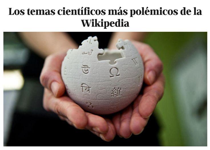 Los temas científicos más polémicos de la Wikipedia / @teknautas   #readyforwikipedia