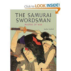 The Samurai Swordsman: Master of War: Stephen Turnbull: 9784805309568: Amazon.com: Books