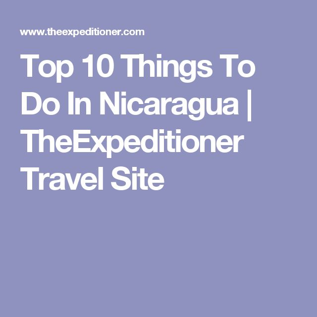 Top 10 Things To Do In Nicaragua | TheExpeditioner Travel Site