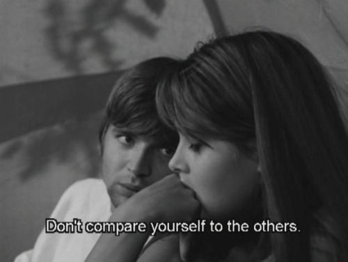 """Don't compare yourself to the others"""