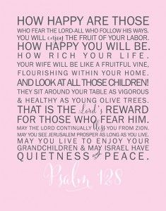 Print this beautiful Psalm 128 Printable for your Home, free download. Perfect Bible Verse to hang in a nursery, bathroom, living room or other room.