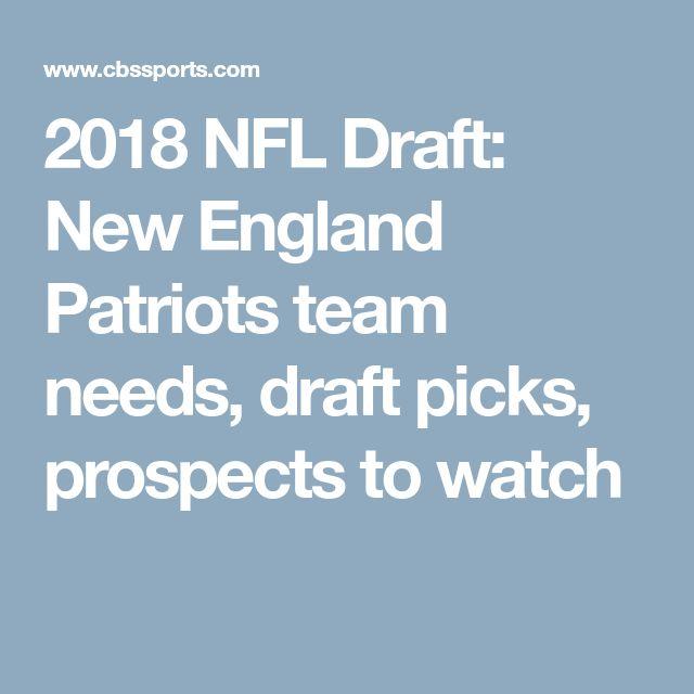 2018 NFL Draft: New England Patriots team needs, draft picks, prospects to watch