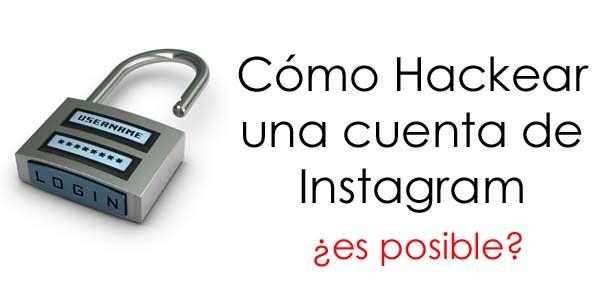 Es posible hackear una cuenta de Instagram? Averígualo aquí.