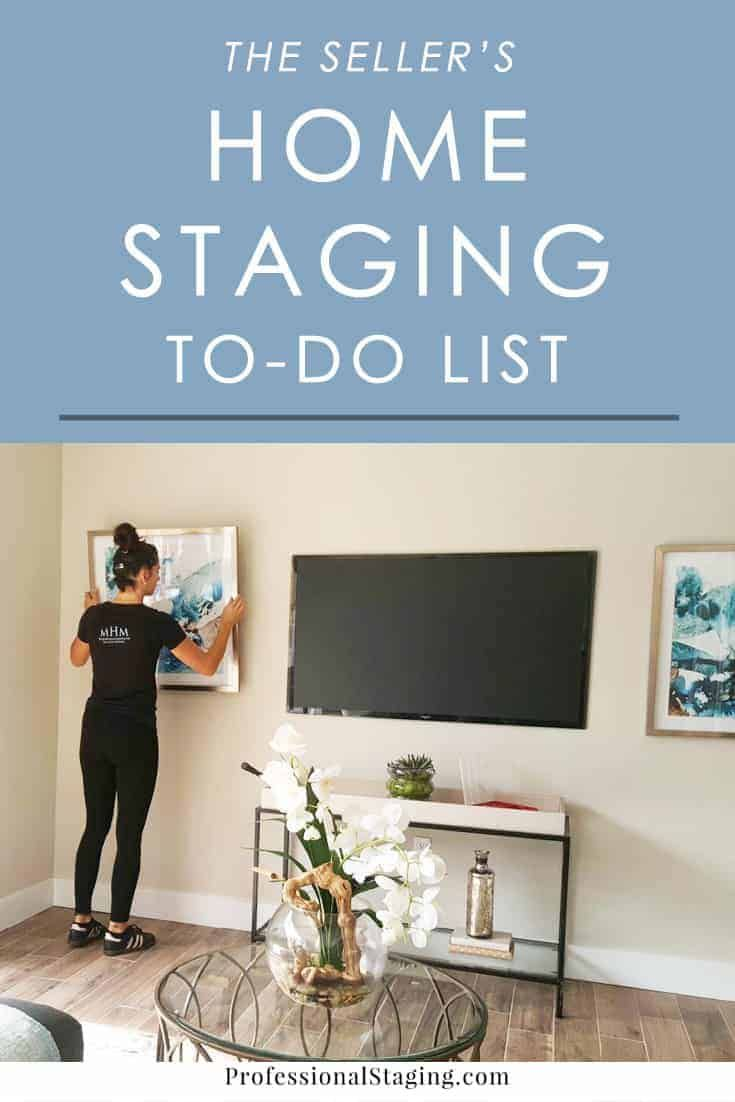 The Seller S Home Staging To Do List Mhm Professional Staging Selling House Home Staging Home Improvement Loans
