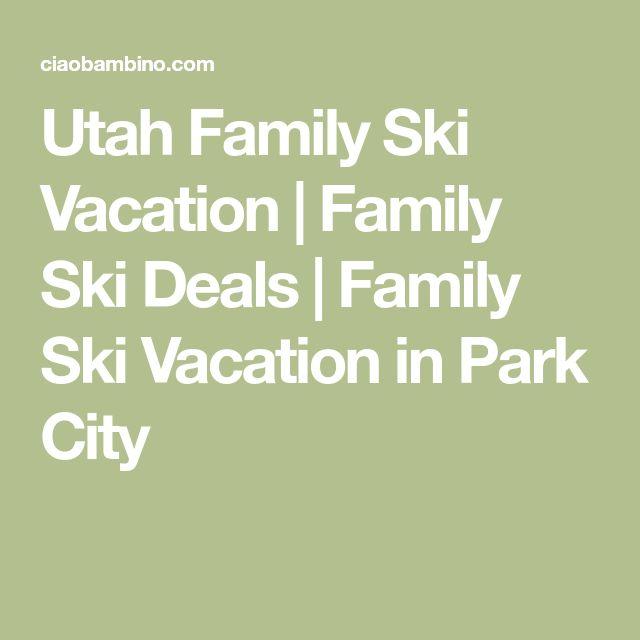 Utah Family Ski Vacation   Family Ski Deals   Family Ski Vacation in Park City