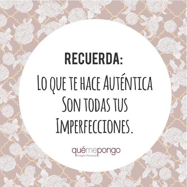 """""""Lo que te hace auténtica son todas tus imperfecciones"""". #frasedeldia #frases…"""