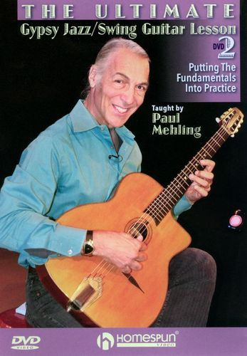 The Ultimate Gypsy Jazz/Swing Guitar Lesson: Putting the Fundamentals Into Practice [DVD] [2013]