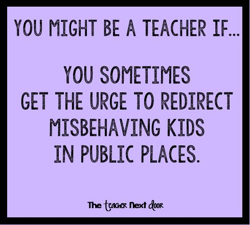 "Do you ever feel this way too? Find more Teacher Humor at the Teacher Next Door's ""Teacher Humor"" Pinterest board."