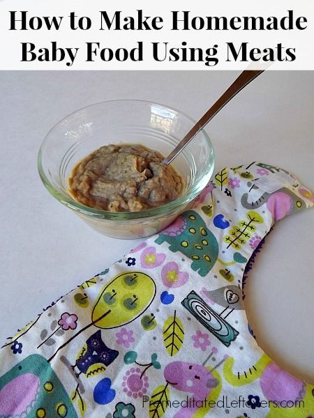 How to Make Homemade Baby Food with Meats