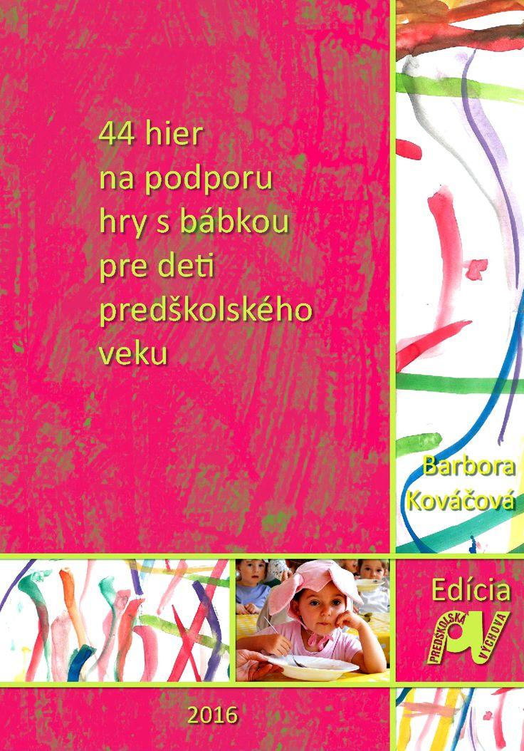 Predškolská výchova : 44 hier na podporu hry s bábkou pre deti predškolského veku